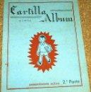 Libros antiguos: CARTILLA ALBUM SEGUNDA PARTE 2ª, CANTERO EDITOR - ORIGINAL MUY BUEN ESTADO SIN USAR. Lote 104286163
