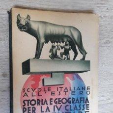 Libros antiguos: STORIA E GEOGRAFIA PER LA IV CLASE ELEMENTARE 1933, ÉPOCA MUSSOLINI. Lote 104465019