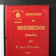 Libros antiguos: EJERCICIOS DE ARITMETICA RESUELTOS POR JOSE OLIVELLA,ESCUELAS PIAS S ANTON BARCELONA CURSO 1902-1903. Lote 104621523