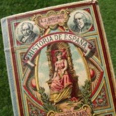 Libros antiguos: HISTORIA DE ESPAÑA (1904), TEODORO BARÓ, BASTINOS EDITOR, ILUSTRADA. Lote 105075548