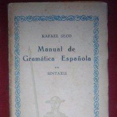 Libros antiguos: AÑO 1930 MANUAL DE GRAMÁTICA ESPAÑOLA. SINTAXIS. RAFAEL SECO. EDITORIAL CIAP, . Lote 105447315