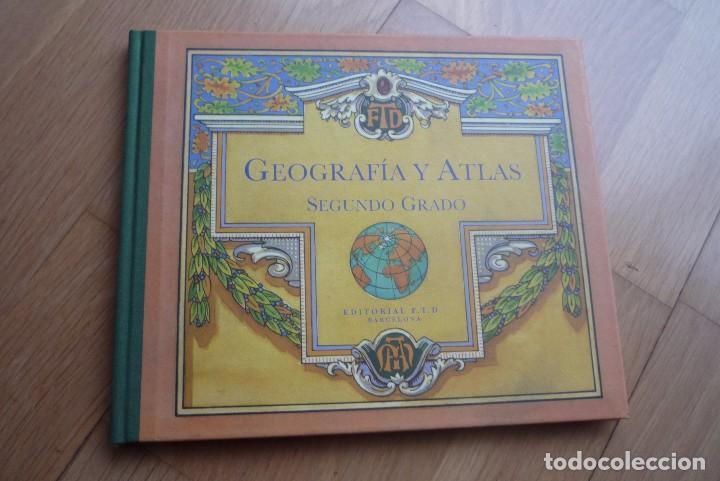 GEOGRAFIA Y ATLAS SEGUNDO GRADO FACSIMIL. (Libros Antiguos, Raros y Curiosos - Libros de Texto y Escuela)