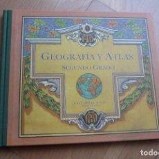 Libros antiguos: GEOGRAFIA Y ATLAS SEGUNDO GRADO FACSIMIL. . Lote 105989559