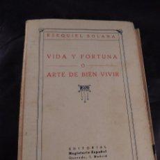Libros antiguos: LIBRO VIDA Y FORTUNA O ARTE DE BIEN VIVIR EZEQUIEL SOLANA AÑO 1929. Lote 106096931