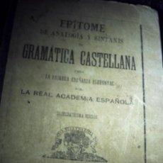 Libros antiguos: EPÍTOME DE ANALOGÍA Y SINTAXIS GRAMÁTICA CASTELLANA. 1910.. Lote 106150975