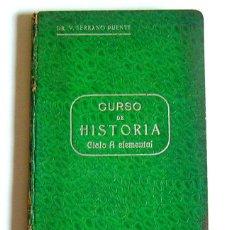 Libros antiguos: CURSO DE HISTORIA - CICLO A ELEMENTAL - V. SERRANO PUENTE - VALLADOLD. 1933. Lote 107297467