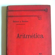 Libros antiguos: ARITMETICA - IGNACIO SALINAS Y MANUEL BENITEZ - IMPRENTA DE EDUARDO ARIAS. MADRID. 1908. Lote 107331243
