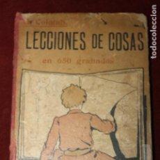 Libros antiguos: LECCIONES DE COSAS EN 650 GRABADOS, GUSTAVO GILI EDITOR, 1904. Lote 107367751