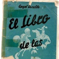 Libros antiguos: EL LIBRO DE LAS LEYENDAS. ÁNGEL LACALLE. BOSCH, CASA EDITORIAL. BARCELONA 1949. (P/C17). Lote 107579647