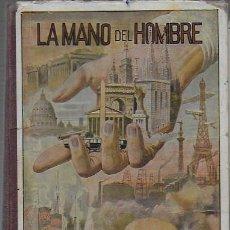Libros antiguos: LA MANO DEL HOMBRE / M. MARIANEL·LO; DIB. S. LLOBET. BCN, 1936. 19X12CM. 186 P.. Lote 108014695