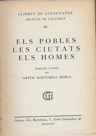 ELS POBLES, LES CIUTATS, EL HOMES / SEL. I NOTES A. MARTORELL. BCN : GUSTAU GILI, 1935.20X14CM.185P (Libros Antiguos, Raros y Curiosos - Libros de Texto y Escuela)