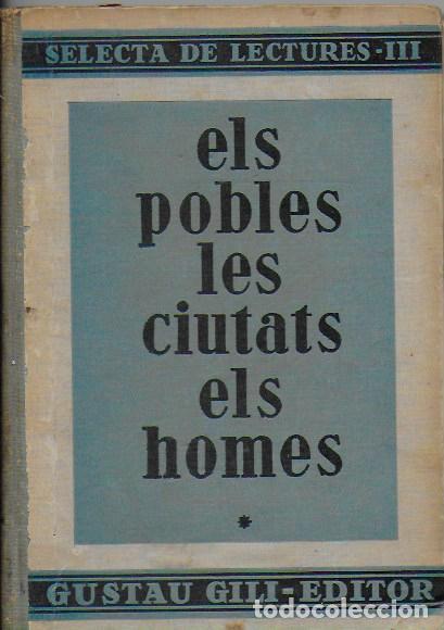Libros antiguos: Els pobles, les ciutats, el homes / sel. i notes A. Martorell. BCN : Gustau Gili, 1935.20x14cm.185p - Foto 2 - 108381687