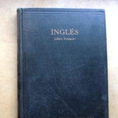 Libros antiguos: INGLES. LIBRO PRIMERO. ESCUELAS INTERNACIONALES. . Lote 108439379