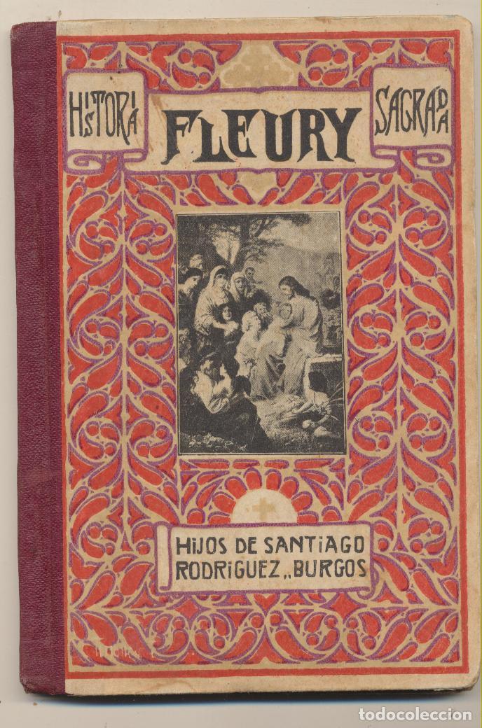 HISTORIA SAGRADA. FLEURY. HIJOS DE SANTIAGO RODRÍGUEZ - BURGOS. (Libros Antiguos, Raros y Curiosos - Libros de Texto y Escuela)