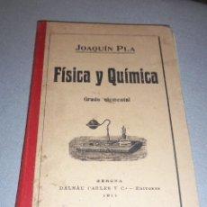 Libros antiguos: JOAQUIN PLA - FISICA Y QUÍMICA GRADO ELEMENTAL 1911. Lote 109370351