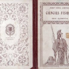 Libros antiguos: J. UDINA CORTILES : CIENCIES FÍSIQUES GRAU ELEMENTAL (ELZEVIRIANA CAMÍ, 1933) EN CATALÁN. Lote 110101987