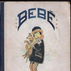 Libros antiguos: CANIGUÉ SERRA : BEBÉ SEGUNDA PARTE (REUS, 1929). Lote 110616327