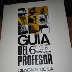 Libros antiguos: GUIA DEL PROFESOR 6 EGB CIENCIAS DE LA NATURALEZA . Lote 110920723