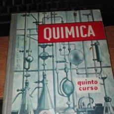 Libros antiguos: QUIMICA QUINTO CURSO 1963. Lote 110921255