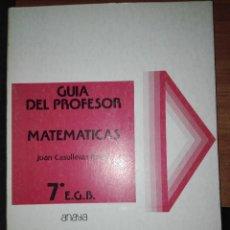 Libros antiguos: GUIA DEL PROFESOR MATEMATICAS 7 EGB ANAYA. Lote 110923507