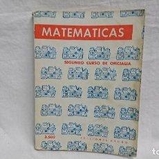 Libros antiguos: LIBRO MATEMÁTICAS 2° CURSO DE OFICIALIA - EDICIONES BRUÑO. Lote 194534002