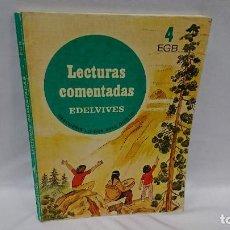 Libros antiguos: LIBRO LECTURAS COMENTADAS 4° EGB EDELVIVES . Lote 111360603