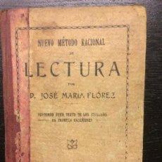 Libros antiguos: NUEVO METODO RACIONAL DE LECTURA, JOSE MARIA FLOREZ. Lote 111621339