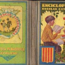 Libros antiguos: ENCICLOPEDIA ESCOLAR CATALANA DALMAU CARLES (1931). Lote 111651059