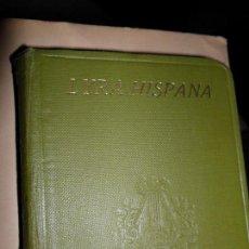 Libros antiguos: LYRA HISPANA, CRESTOMATÍA ESCOLAR PARA LECTURA Y ANÁLISIS LITERARIO, GÓMEZ-BRAVO, RAZÓN Y FÉ, 1923. Lote 111781715
