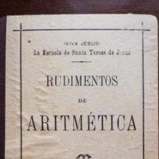 Libros antiguos: LIBRODE ESCUELA RUDIMENTOS DE ARITMÉTICA - LA ESCUELA DE SANTA TERESA DE JESÚS - BARCELONA AÑO 1899. Lote 112115375