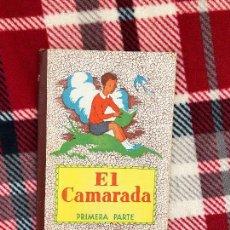 Libros antiguos: EL CAMARADA, PRIMERA PARTE. DALMAU CARLES . 1965. BUEN ESTADO.. Lote 112660895