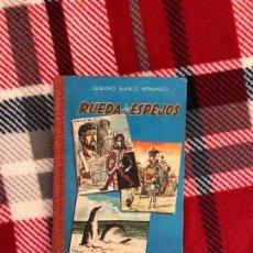Libros antiguos: RUEDA DE ESPEJOS. QUILIANO BLANCO. BUEN ESTADO.. Lote 112661407