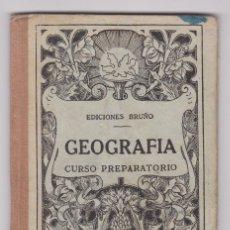 Libros antiguos: GEOGRAFÍA CURSO PREPARATORIO ED. BRUÑO 1947 . FALTAN HOJAS RESTO PERFECTO . Lote 112818731