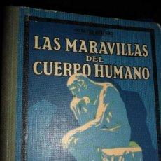 Libros antiguos: LAS MARAVILLAS DEL CUERPO HUMANO, ED. SEIX BARRAL, 1932. Lote 113081711