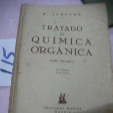 Libros antiguos: ANTIGUO LIBRO DE TEXTO - TRATADO DE QUIMICA ORGANICA. Lote 113201195