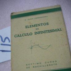 Libros antiguos: ANTIGUO LIBRO DE TEXTO - ELEMENTOS DE CALCULO INFINITESIMAL. Lote 113202571