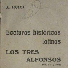Libros antiguos: LECTURAS HISTÓRICAS LATINAS: LOS TRES ALFONSOS. SEGUNDO TOMO. HUICI A.. Lote 113355159