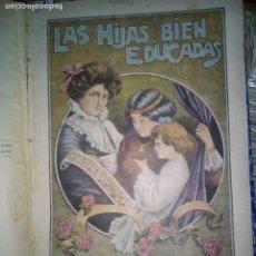 Libros antiguos: LAS HIJAS BIEN EDUCADAS, POR MARIA ATOCHA OSSORIO Y GALLARDO, CIRCA 1915. Lote 222606118