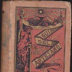 Libros antiguos: LIBRO GUIA DEL ARTESANO ESTEBAN PALUZIE 1891. Lote 113656123