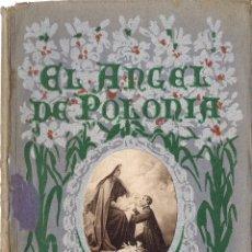 Libros antiguos: EL ÁNGEL DE POLONIA, DE VICENTE CARRERA S.J. (VALENCIA, 1927) . Lote 113942435