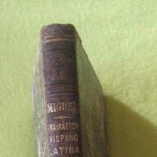 Libros antiguos: GRAMÁTICA HISPANO_LATINA TEORICO PRÁCTICA_ RAIMUNDO DE MIGUEL (1906). Lote 114140371