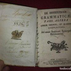 Libros antiguos: LIBRO GRAMÁTICA AÑO 1828 DE INSTITUTIONE GRAMMATICAE PARS ALTERA. Lote 114390035