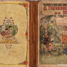 Libros antiguos: PILAR PASCUAL DE SANJUAN : EL TROVADOR DE LA NIÑEZ (BASTINOS, 1912). Lote 114531067