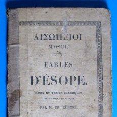 Libros antiguos: FABLES D'ÉSOPE. CHOIX ET TEXTES CLASSIQUES. FÁBULAS DE ESOPO EN GRIEGO. S/F.. Lote 114772323