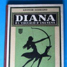 Libros antiguos: DIANA O L' EDUCACIÓ DE UNA NENA. GRAU II. L' ESCOLA. LEONOR SERRANO. IMP. ELZEVIRIANA... , 1936.. Lote 114984895