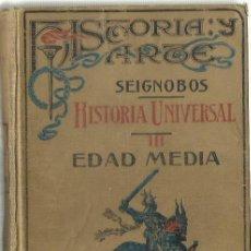 Libros antiguos: CH. SEIGNOBOS: HISTORIA UNIVERSAL III. EDAD MEDIA. (TRADUCCIÓN DE DOMINGO VACA. D. JORRO ED, 1928). Lote 127910523