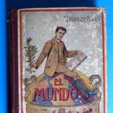Libri antichi: EL MUNDO. TEODORO BARÓ. SUCESORES DE BLAS CAMÍ. LIBREROS EDITORES, 1922.. Lote 115125307