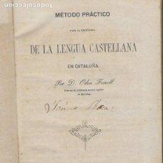 Libros antiguos: MÉTODO PRÁCTICO PARA LA ENSEÑANZA DE LA LENGUA CASTELLANA EN CATALUÑA / O. FONOLL. BCN, 1862. . Lote 115187351