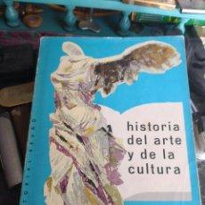 Libros antiguos: HISTORIA DEL ARTE Y DE LA CULTURA: POR LA EDITORIAL SEXTO CURSO DE BACHILLERATO.1957. Lote 115278019