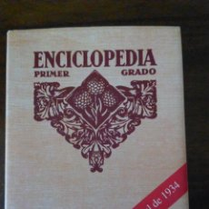 Libros antiguos: ENCICLOPEDIA ESCOLAR DE PRIMER GRADO. 1934. FACSÍMIL.. Lote 115313651